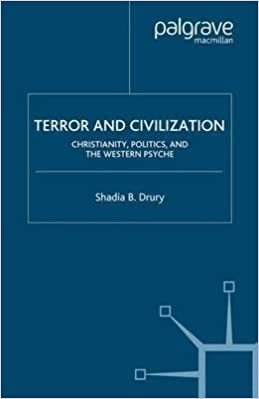Terror and Civilization: Christianity, Politics and the Western Psyche