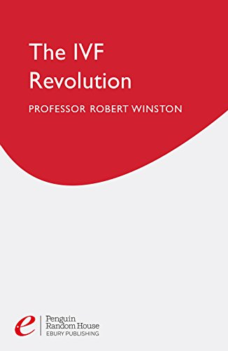 The Ivf Revolution: The Definitve Guide to Assisted Reproductive Techniques