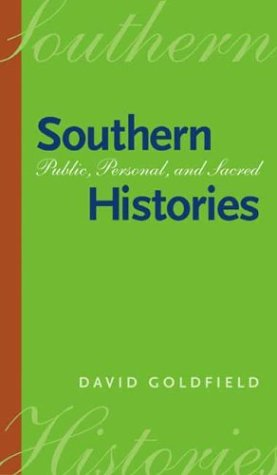 Southern Histories: Public, Personal, And Sacred (Georgia Southern University Jack N. And Addie D. Averitt Lecture Ser.)