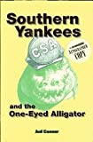 Southern Yankees and the One-Eyed Alligator, Jud Conner, 0941072363