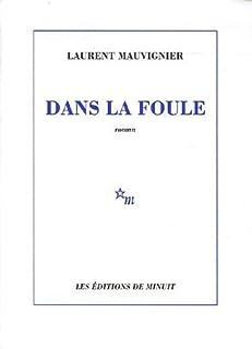 Dans la foule, Mauvignier, Laurent