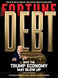 img - for Fortune Magazine (April, 2018) Debt: Why The Trump Economy May Blow Up book / textbook / text book