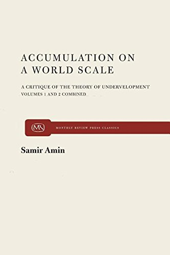 Accumulation on a World Scale: A Critique of the Theory of Underdevelopment. (2 Volumes) by Brand: Monthly Review Press