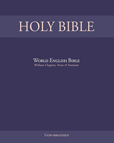 HOLY BIBLE: World English Bible (Without Chapters, Verses & Footnotes) (World English Bible Web)