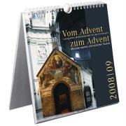 Vom Advent zum Advent 2008/2009: Liturgischer Wochenkalender für das Kirchenjahr