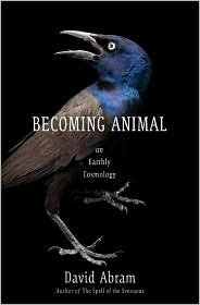 Becoming Animal: 1st (first) edition Text Only