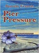 Pier Pressure: A Keely Moreno Mystery (Five Star First Edition Mystery)
