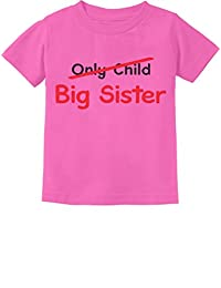 Only Child to Big Sister New Baby Gift Idea Toddler/Infant Kids T-Shirt
