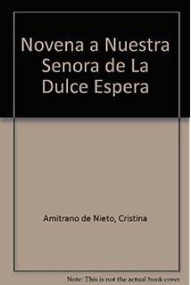 Novena a Nuestra Senora de La Dulce Espera (Spanish Edition)