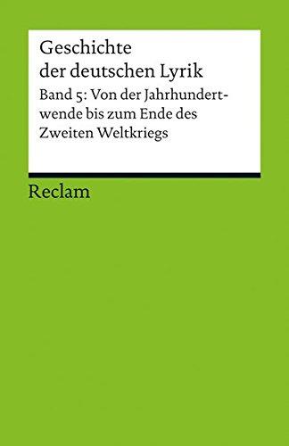 Geschichte der deutschen Lyrik: Band 5: Von der Jahrhundertwende bis zum Ende des Zweiten Weltkriegs (Reclams Universal-Bibliothek)