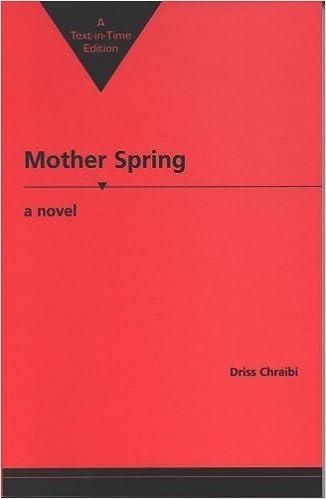 Mother Spring: A Novel (Three Continents Press) (English and French Edition), Chraibi, Driss; Citraibi, Oriss