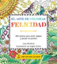Descargar Libro El Arte De Colorear Felicidad Vv.aa.