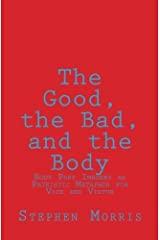 The Good, the Bad, and the Body: Body Part Imagery as Patristic Metaphor for Vice and Virtue by Stephen Morris (2011-11-11) Paperback
