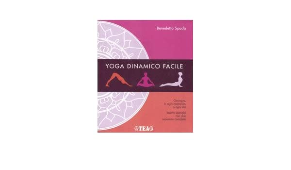 Yoga dinamico facile. Ediz. illustrata (Tea pratica): Amazon ...