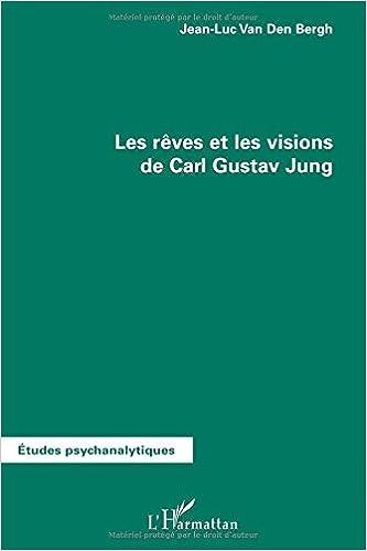 Luc Van Den Bergh.Les Reves Et Les Visions De Carl Gustav Jung French Edition Jean