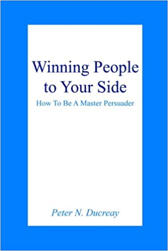 Lataa ilmaiseksi pdf-kirjoja Winning People to Your Side: How To Be A Master Persuader PDF DJVU FB2