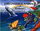 Endangered Animals of Hawaii Coloring Book, Patrick Ching, 1573060151