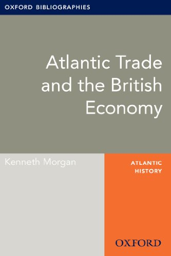 Atlantic Trade and the British Economy: Oxford Bibliographies Online Research Guide (Oxford Bibliographies Online Research Guides)