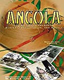 Angola: 1880 To the Present : Slavery, Exploitation, and Revolt (Exploration of Africa)