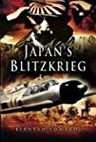 Japan's Blitzkrieg: The Rout of Allied Forces in the Far East 1941-2: The Allied Collapse in the East 1941-42