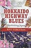 Front cover for the book Hokkaido Highway Blues by Will Ferguson