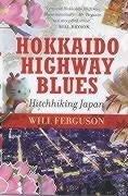 Hokkaido Highway Blues: Hitchhiking Japan