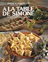 A la table de Simone : recettes d'Alsace et d'Ailleurs par Morgenthaler