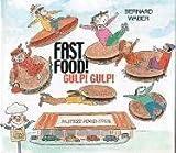Fast Food! Gulp! Gulp!, Bernard Waber, 0618141898