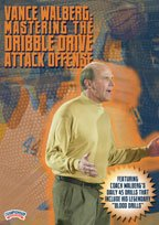 Vance Walberg: Mastering the Dribble Drive Attack Offense by Championship Productions, Inc.