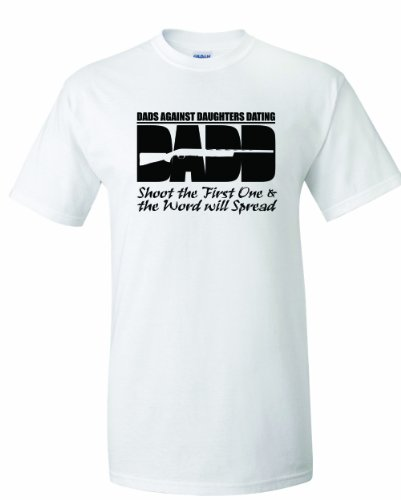 1 Dad T-shirt White - Men's DADD Dads Against Daughters Dating Shoot the First One and The Word Will Spread T-Shirt-White-2X