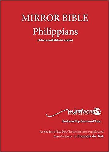 PHILIPPIANS: Mirror Bible: FRANCOIS DU TOIT: 9780992176945