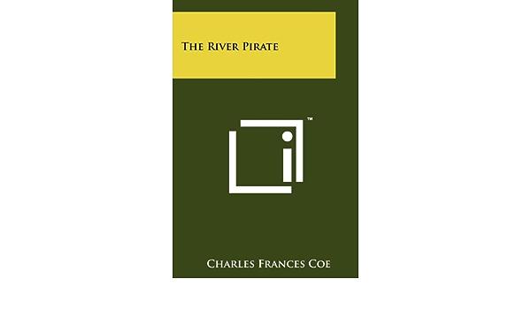 River Pirate: Amazon.es: Coe, Charles Frances: Libros en ...