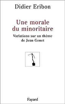 Une Morale du minoritaire par Eribon