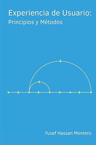 Experiencia de Usuario: Principios y Metodos (Spanish Edition) [Yusef Hassan Montero] (Tapa Blanda)
