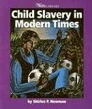 Child Slavery in Modern Times, Shirlee Petkin Newman, 053116540X