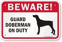 Mentalsign Beware Of Dog Breed Sign: Guard Doberman On Duty Sign