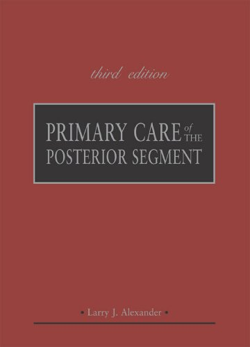 Primary Care of the Posterior Segment, Third Edition Pdf