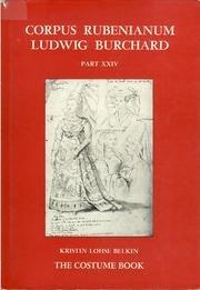 Corpus Rubenianum Ludwig Burchard: Part XXIV: The Costume Book