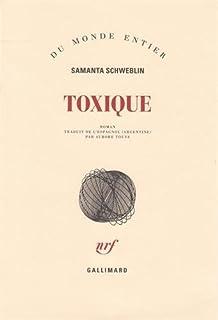 Toxique, Schweblin, Samanta