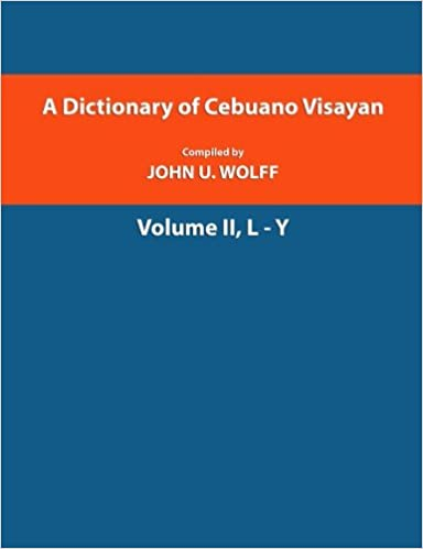 A Dictionary of Cebuano Visayan: Volume 2, L-Y