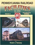 Pennsylvania Railroad Facilities in Color, Robert J. Yanosey, 1582482551