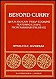 Beyond Curry : Quick and Easy Indian Cooking Featuring Cuisine from Maharashtra State, Dandekar, Hemalata C., 0891480269