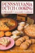 Pennsylvania Dutch Cooking: A Mennonite Community Cookbook