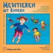 Meditieren mit Kindern. Stilleübungen, Phantasiereisen, Musikmeditationen, Wahrnehmungsübungen.