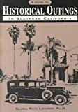 A Guide to Historical Outings in Southern California, Lothrop, Gloria R., 0914421034