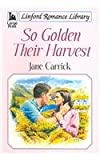 img - for So Golden Their Harvest (LIN) (Linford Romance Library) book / textbook / text book