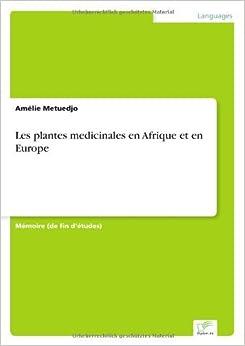 Les plantes medicinales en Afrique et en Europe by Am??lie Metuedjo (2000-01-01)