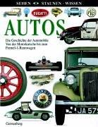 Autos. Die Geschichte der Automobile. Von der Motorkutsche bis zum Formel-1-Rennwagen