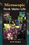 Microscopic Fresh Water Life, F. J. W. Plaskitt, 817622006X