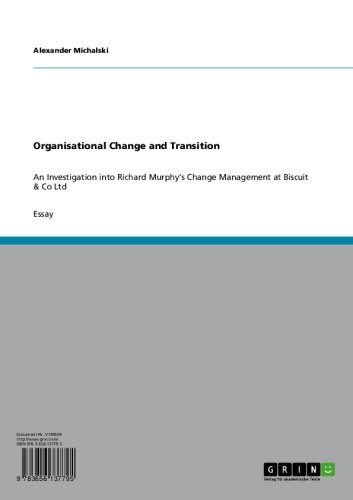 Organisational Change and Transition: An Investigation into Richard Murphy's Change Management at Biscuit & Co Ltd